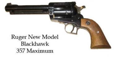 Ruger Blackhawk - 357 Maximum